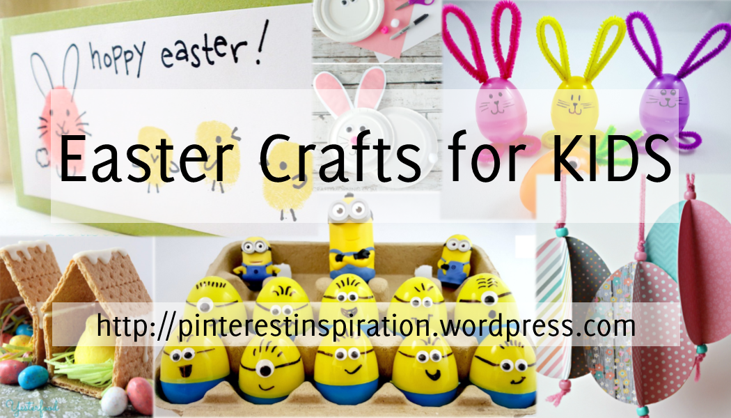 Easter Crafts For Kids PINterest Inspiration