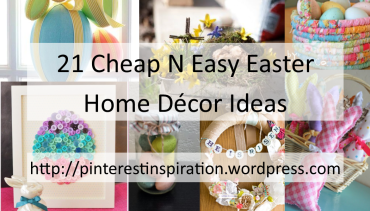 21 Cheap N Easy Easter Home Decor Ideas | PINterest Inspiration